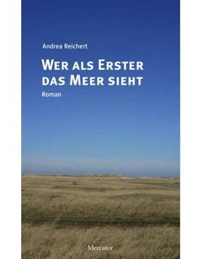 Wer als Erster das Meer sieht - Andrea Reichert