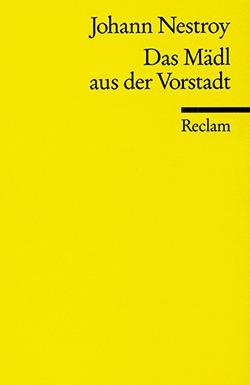Das Mädl aus der Vorstadt - Johann Nestroy