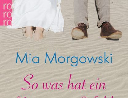 So was hat ein Mann im Gefühl - Mia Morgowski