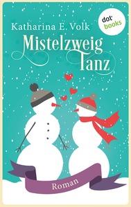 Mistelzweigtanz - Katharina E. Volk