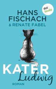 Kater Ludwig - Hans Fischach und Renate Fabel