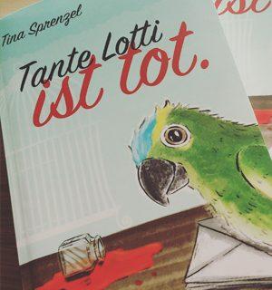 Tante Lotti ist tot - Tina Sprenzel