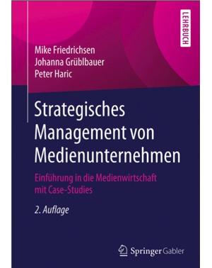Strategisches Management von Medieunternehmen - Friedrichsen, Grüblbauer, Haric