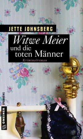 Witwe Meier und die toten Männer - Jette Johnsberg