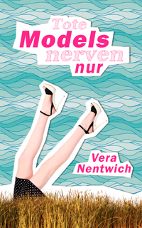 Tote Models nerven nur - Vera Nentwich