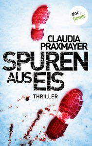 Spuren aus Eis - Claudia Praxmayer