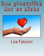 und-ploetzlich-war-es-liebe-lea-falconi