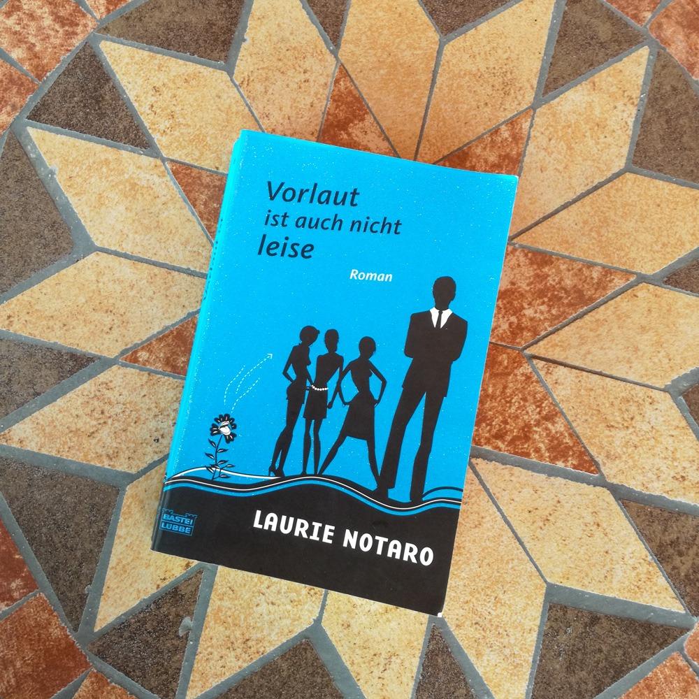 Vorlaut ist auch nicht leise - Laurie Notaro