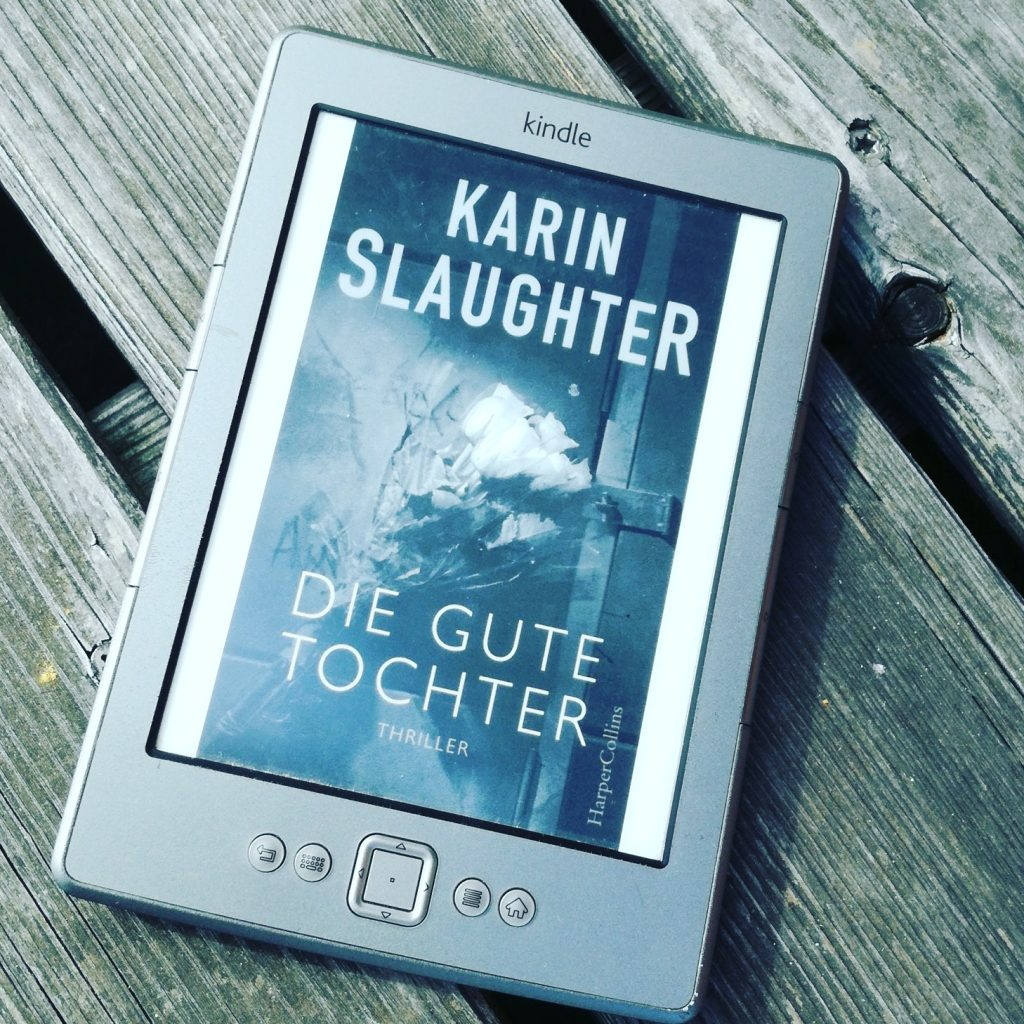 Die gute Tochter - Karin Slaugther