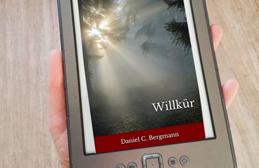 Willkür - Daniel C. Bergmann